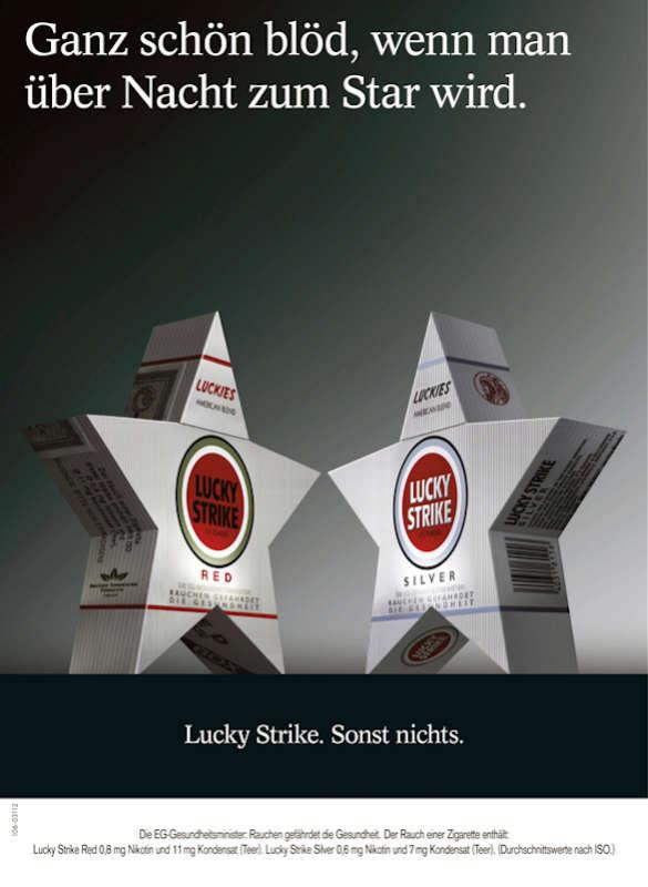 Ganz schön blöd, wenn man über Nacht zum Star wird. Lucky Strike. Sonst nichts.